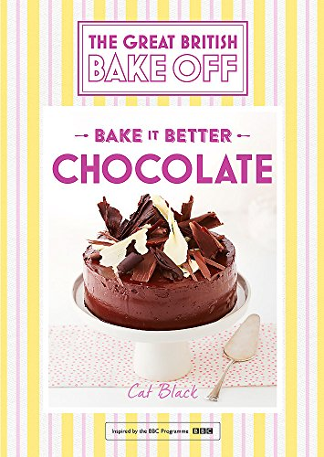 Great British Bake Off  Bake It Better (No.6): Chocolate