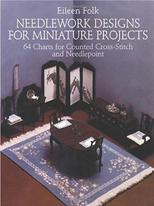 Needlework Designs For Miniature Projects: 64 Charts For Counted Cross-Stitch And Needlepoint (Dover Needlework Series)