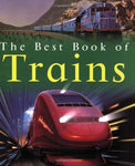 The Best Book Of Trains (Best Books Of)