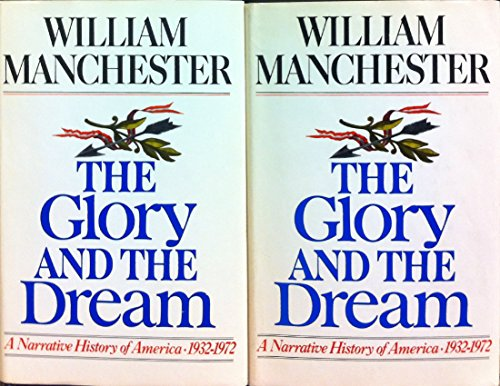 The Glory And The Dream: A Narrative History Of America, 1932-1972 (Two Volumes In One)