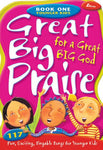 Great Big Praise For A Great Big God, Book 1: 117 Fun, Exciting, Singable Songs For Younger Children (Lillenas Publications)