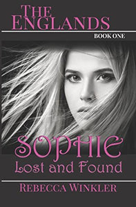 The Englands Book One: Sophie Lost And Found
