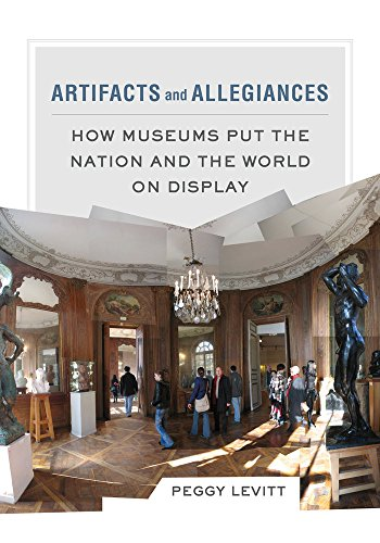 Artifacts And Allegiances: How Museums Put The Nation And The World On Display