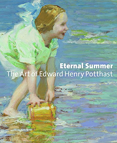 Eternal Summer: The Art Of Edward Henry Potthast