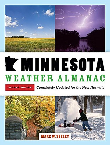 Minnesota Weather Almanac: Second Edition, Completely Updated For The New Normals