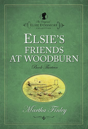 Elsie'S Friends At Woodburn (Elsie Dinsmore Collection) (The Original Elsie Dinsmore Collection)