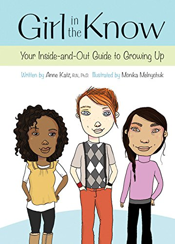 Girl In The Know: Your Inside-And-Out Guide To Growing Up