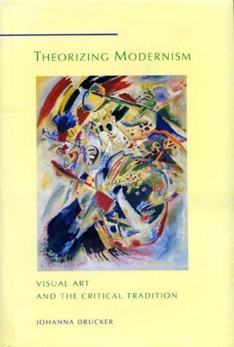 Theorizing Modernism: Visual Art And The Critical Tradition (Interpretations In Art)
