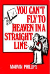 You Can'T Fly To Heaven In A Straight Line