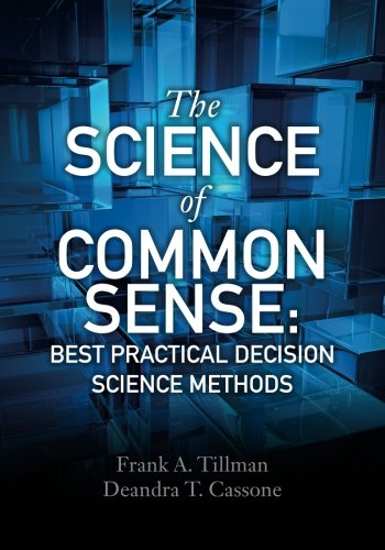 The Science Of Common Sense: Best Practical Decision Science Methods