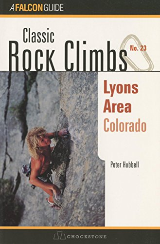 Classic Rock Climbs No. 23 Lyons Area, Colorado