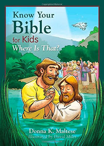 Know Your Bible For Kids: Where Is That?: My First Bible Reference For Ages 5-8