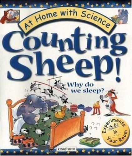 Counting Sheep! Why Do We Sleep?: Experiments In Your Room (At Home With Science)