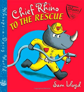 Chief Rhino To The Rescue! (Whoops-A-Daisy World Series)