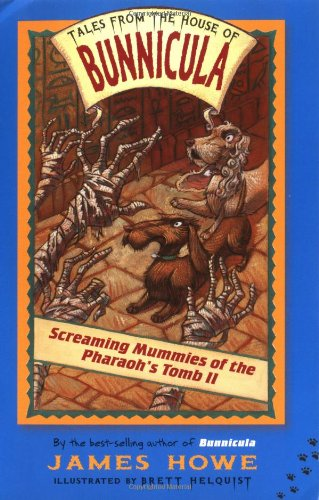 Screaming Mummies Of The Pharaoh'S Tomb Ii (Tales From The House Of Bunnicula)