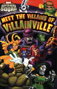 Super Hero Squad: Meet The Villains Of Villainville (Passport To Reading Level 2)