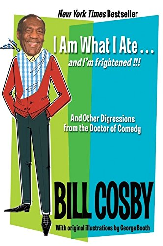 I Am What I Ate.And I'M Frightened!!!: And Other Digressions From The Doctor Of Comedy