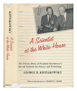 A Scientist At The White House: The Private Diary Of President Eisenhower'S Special Assistant For Science And Technology