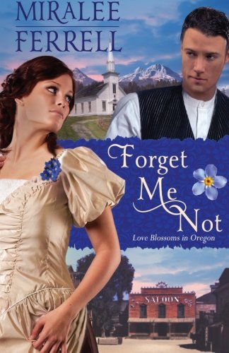 Forget Me Not (Love Blossoms In Oregon)