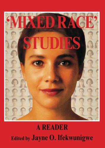 'Mixed Race' Studies: A Reader