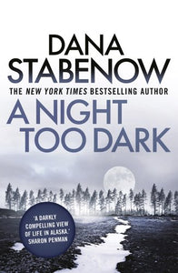 A Night Too Dark (A Kate Shugak Investigation)