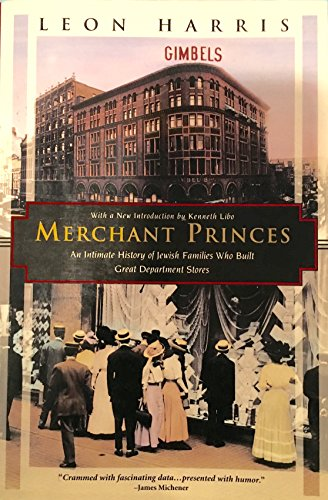 Merchant Princes: An Intimate History Of Jewish Families Who Built Great Department Stores (Kodansha Globe)