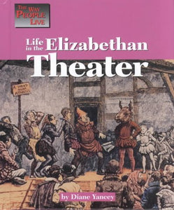Life In The Elizabethan Theater (The Way People Live)