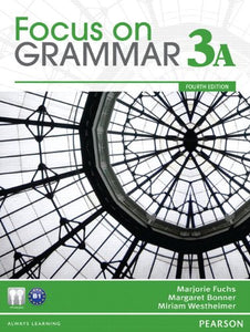 Focus On Grammar 3A Split: Student Book