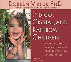 Indigo, Crystal, And Rainbow Children