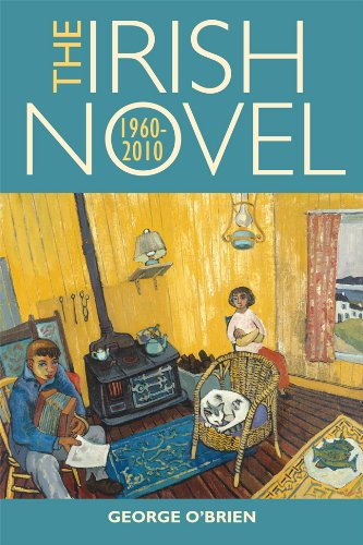 The Irish Novel: 1960-2010