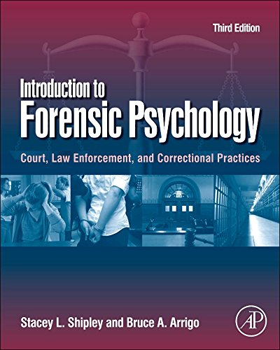 Introduction To Forensic Psychology, Third Edition: Court, Law Enforcement, And Correctional Practices