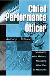 Chief Performance Officer: Measuring What Matters, Managing What Can Be Measured