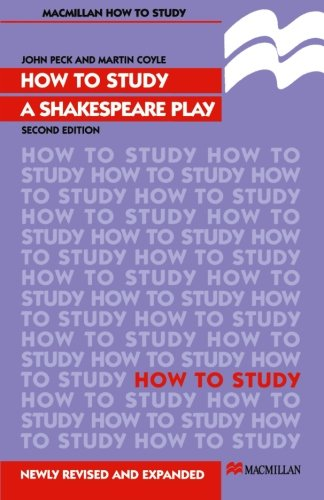 How To Study A Shakespeare Play (Palgrave Study Skills)