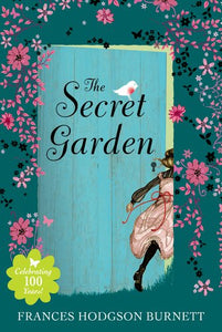 The Secret Garden: 100Th Anniversary Edition