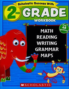 Scholastic - 2Nd Grade Workbook With Motivational Stickers (Scholastic Success With)