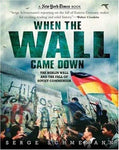 When The Wall Came Down: The Berlin Wall And The Fall Of Soviet Communism (New York Times Books)