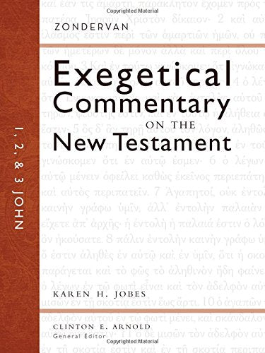 1, 2, And 3 John (Zondervan Exegetical Commentary On The New Testament)