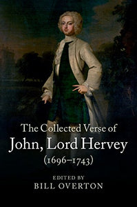 The Collected Verse Of John, Lord Hervey (1696-1743)