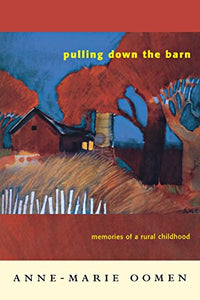 Pulling Down The Barn: Memories Of A Rural Childhood (Great Lakes Books Series)