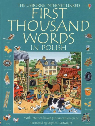 First Thousand Words In Polish: With Internet Linked Pronounciation Guide (Polish Edition)