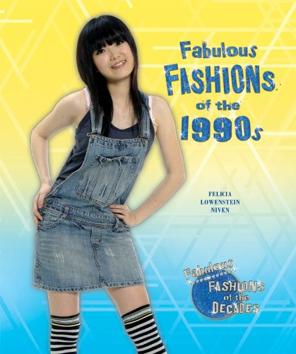 Fabulous Fashions Of The 1990S (Fabulous Fashions Of The Decades)