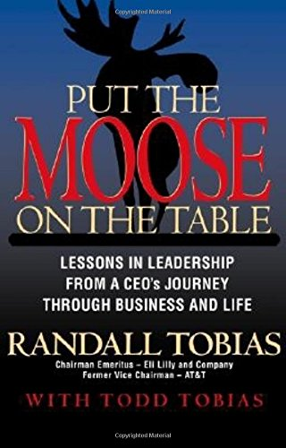 Put The Moose On The Table: Lessons In Leadership From A Ceo'S Journey Through Business And Life
