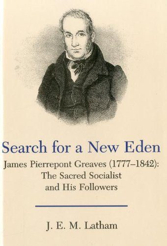 Search For A New Eden: James Pierrepont Greaves (1777-1842)