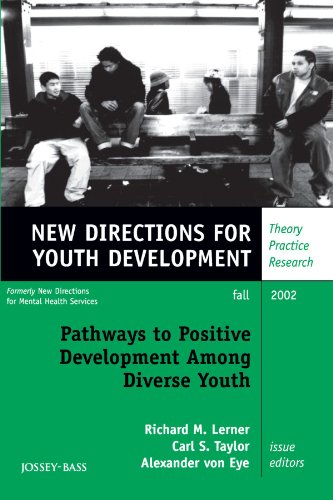 Pathways To Positive Development Among Diverse Youth: New Directions For Youth Development, No. 95