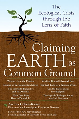 Claiming Earth As Common Ground: The Ecological Crises Through The Lens Of Faith