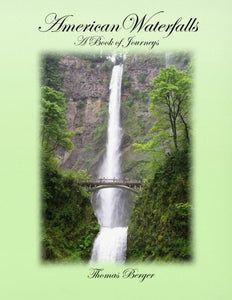American Waterfalls: A Book Of Journeys