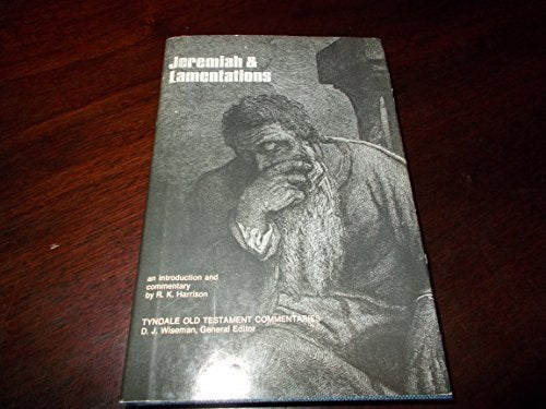 Jeremiah And Lamentations (Tyndale Old Testament Commentaries)