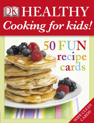 Healthy Cooking For Kids!: 50 Fun Recipe Cards