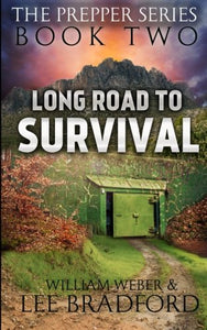 Long Road To Survival: The Prepper Series (Book 2)