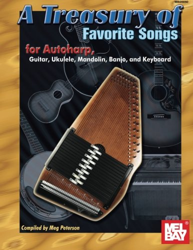 Mel Bay A Treasury Of Favorite Songs For Autoharp: Guitar, Ukulele, Mandolin, Banjo, And Keyboard